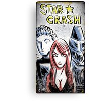 Starcrash, Star Crash, Art, Sci-Fi, Poster, B-Movie, bmovie, 70's, 80's, italian, science fiction, joe badon Canvas Print