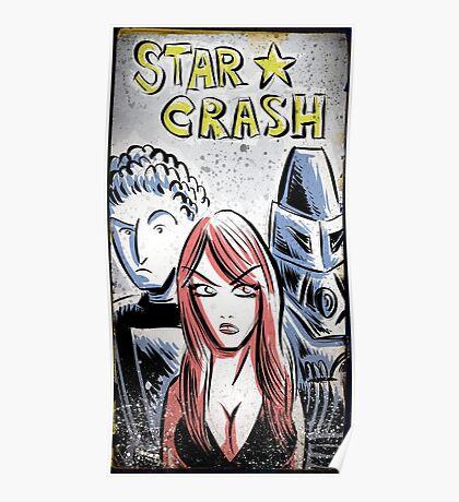 Starcrash, Star Crash, Art, Sci-Fi, Poster, B-Movie, bmovie, 70's, 80's, italian, science fiction, joe badon Poster
