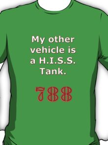 My other vehicle is a Hiss Tank T-Shirt