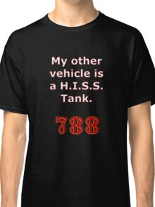 My other vehicle is a Hiss Tank Classic T-Shirt