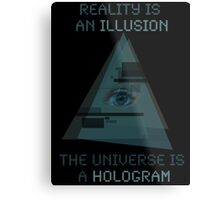 Reality is an Illusion Metal Print