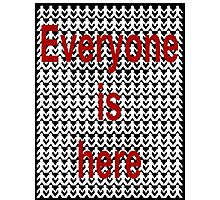 Everyone is here Photographic Print