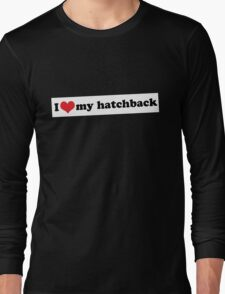 I ♥ my hatchback Long Sleeve T-Shirt
