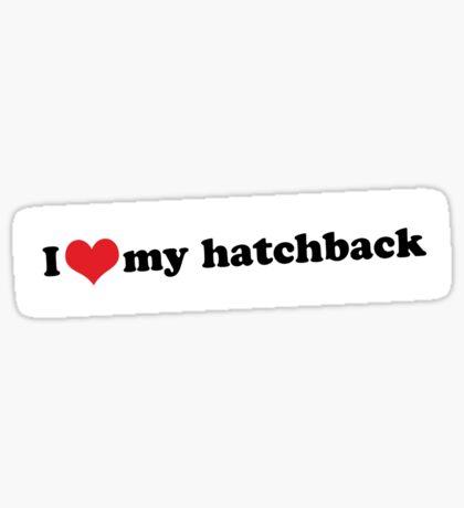 I ♥ my hatchback Sticker