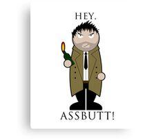 """""""Hey, Assbutt!"""" Canvas Print"""
