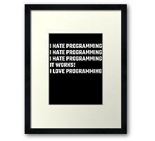 I Love Programming Framed Print