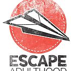 Escape Adulthood by escapeadulthood