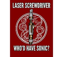 Laser Screwdriver. Who'd have Sonic? Photographic Print