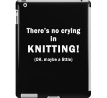 There's no crying in Knitting! OK, maybe a little iPad Case/Skin