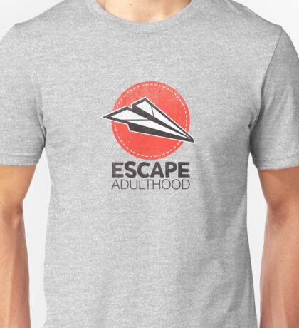 Escape Adulthood Unisex T-Shirt