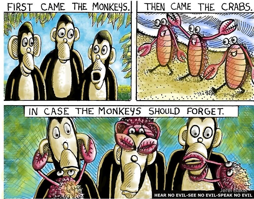''three monkeys'' by Jerel Baker