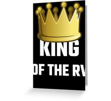 King Of The RV Greeting Card