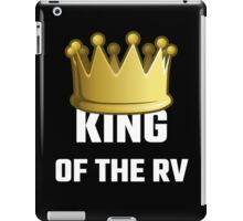 King Of The RV iPad Case/Skin