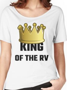 King Of The RV Women's Relaxed Fit T-Shirt