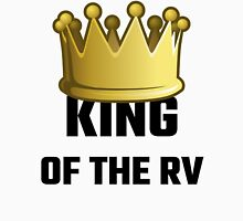 King Of The RV Unisex T-Shirt