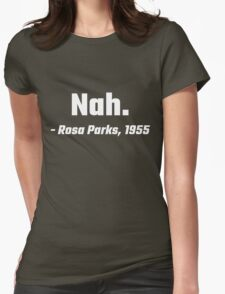 Nah. Rosa Parks 1955 Womens Fitted T-Shirt