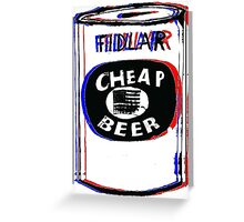 FIDLAR- Cheap Beer Greeting Card