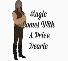 Rumplestiltskin - Magic Comes With a Price Dearie Unisex T-Shirt