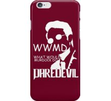 WWMD What Would Murdock Do Daredevil iPhone Case/Skin
