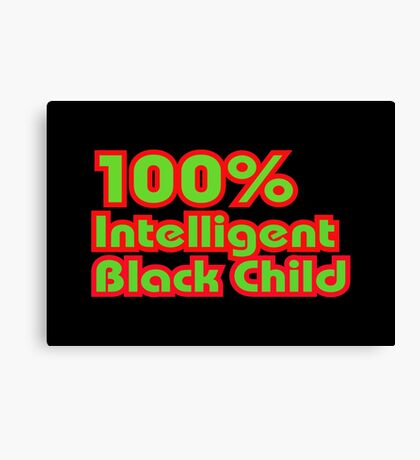 100% Intelligent Black Child Canvas Print