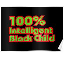 100% Intelligent Black Child Poster