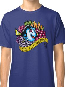Just Keep Swimming! Classic T-Shirt