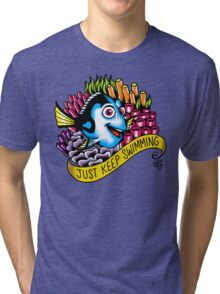 Just Keep Swimming! Tri-blend T-Shirt