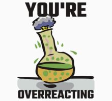 You're Overreacting by evahhamilton