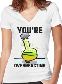 You're Overreacting Women's Fitted V-Neck T-Shirt
