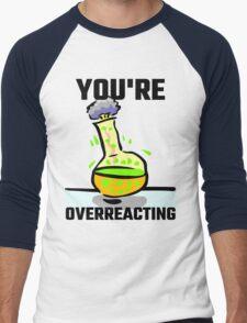 You're Overreacting Men's Baseball ¾ T-Shirt
