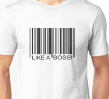 LIKE A BOSS bar code Unisex T-Shirt