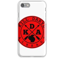 Kill Daryl Already iPhone Case/Skin