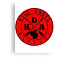 Kill Daryl Already Canvas Print