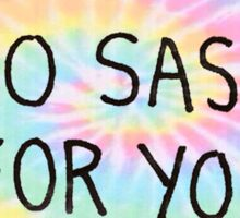 Too Sassy For You - Tie Dye Sticker