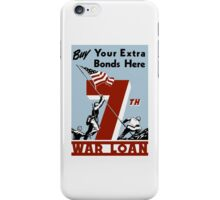Buy Your Extra Bonds Here - 7th War Loan iPhone Case/Skin