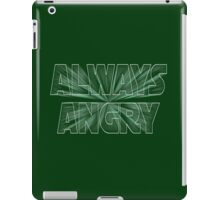 Always Angry iPad Case/Skin