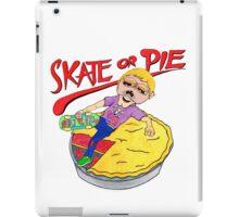 Skate Or Pie! iPad Case/Skin