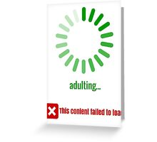 I don't know how to adult - green Greeting Card