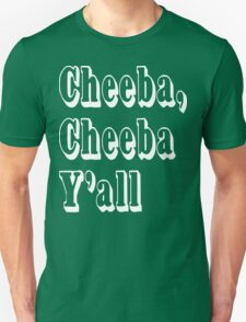 Cheeba Cheeba Y'all T-Shirt