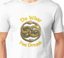 Do What You Dream Unisex T-Shirt
