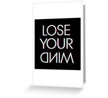 LOSE YOUR DNIM- Inverse Greeting Card