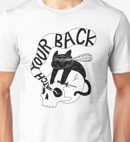 Watch Your Back Unisex T-Shirt