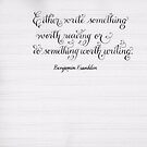 Write something Ben Franklin quote calligraphy by Melissa Goza