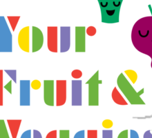 Eat Your Fruit & Veggies lll Sticker