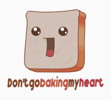 Don't go baking my heart Kids Clothes