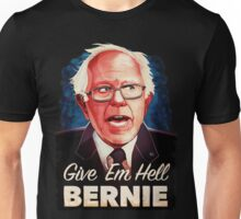 Give Em Hell Bernie Unisex T-Shirt
