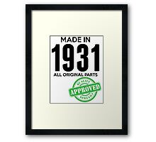 Made In 1931 All Original Parts - Quality Control Approved Framed Print