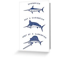Know Your Swordfish Greeting Card