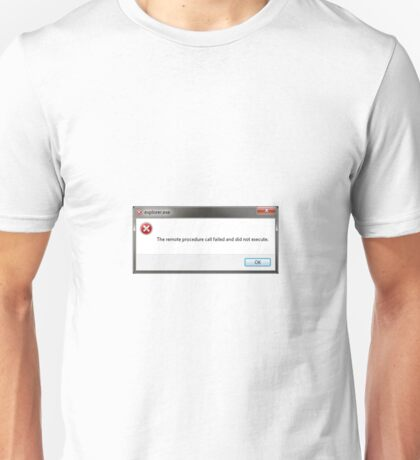 The remote procedure call failed and did not execute Unisex T-Shirt