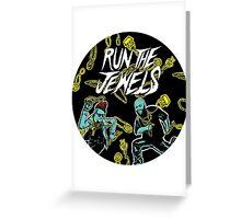 Run The Jewels - Job Well Done Greeting Card